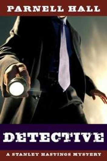 Detective (Stanley Hastings Mystery, #1) ebook by Parnell Hall