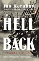 To Hell and Back - Europe 1914-1949 ebook by Ian Kershaw