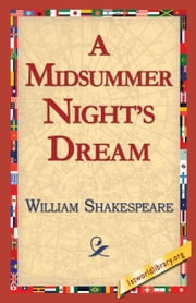 A Midsummer Night's Dream ebook by Shakespeare, William