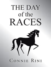 The Day of the Races ebook by Connie Rini