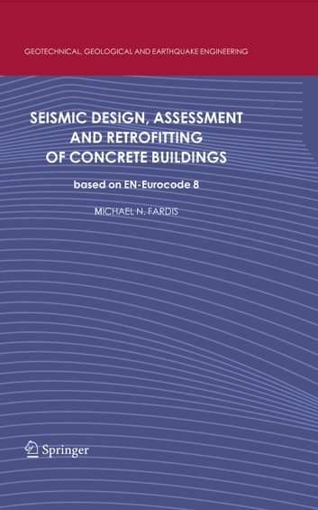 Seismic Design, Assessment and Retrofitting of Concrete Buildings - based on EN-Eurocode 8 ebook by Michael N. Fardis