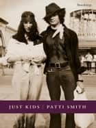 Just Kids ebook by Patti Smith,Ulla Danielsson
