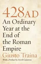 428 AD ebook by Giusto Traina,Averil Cameron