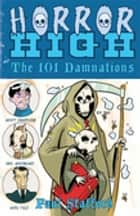 Horror High 1: The 101 Damnations ebook by Paul Stafford