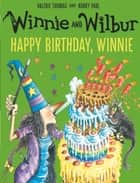 Winnie and Wilbur: Happy Birthday, Winnie ebook by Valerie Thomas, Korky Paul