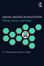 Digital Badges in Education - Trends, Issues, and Cases ebook by Lin Y. Muilenburg,Zane L. Berge
