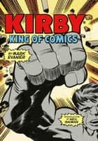 Kirby - King of Comics (Anniversary Edition) ebook by Mark Evanier, Neil Gaiman
