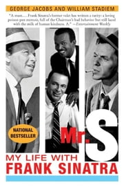 Mr. S - My Life with Frank Sinatra ebook by George Jacobs,William Stadiem