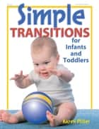 Simple Transitions for Infants and Toddlers ebook by Karen Miller