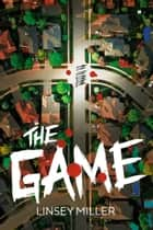 The Game ebook by Linsey Miller