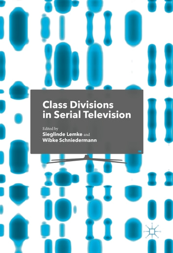 Class Divisions in Serial Television ebook by