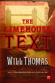 The Limehouse Text - A Novel ebook by Will Thomas