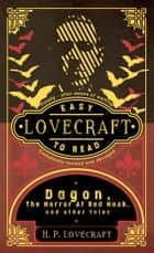 Lovecraft: Easy To Read - Completely Abridged And Revised ebook by H. P. Lovecraft