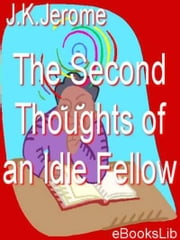 The Second Thoughts of an Idle Fellow ebook by K.J. Jerome