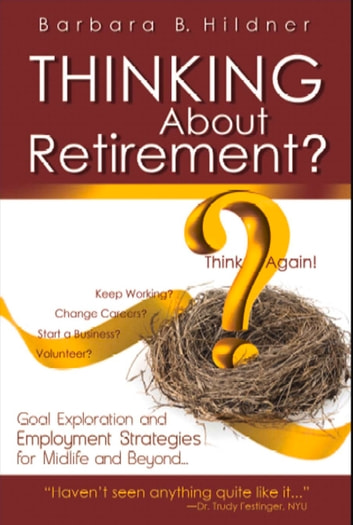 Thinking About Retirement Ebook By Barbara B Hildner