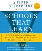Schools That Learn - A Fifth Discipline Fieldbook for Educators, Parents, and Everyone Who Cares About Education ebook by Art Kleiner, Bryan Smith, Janis Dutton,...