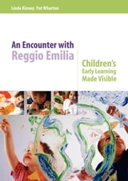 An Encounter with Reggio Emilia ebook by Kinney, Linda