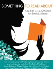 Something to Read About - A Book Club Sampler from Simon & Schuster ebook by Chris Cleave,Philippa Gregory,Sarah Pekkanen,Mira Bartok
