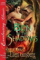 Ben in the Shadows ebook by Ellen Ginsberg