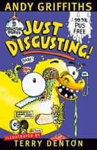 Just Disgusting! ebook by Andy Griffiths, Terry Denton