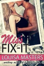 Miss Fix-It eBook by Louisa Masters, Olivia Ventura
