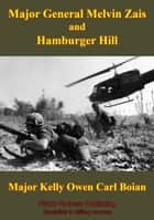 Major General Melvin Zais And Hamburger Hill ebook by Major Kelly Owen Carl Boian