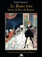 Le arance d'oro - storie di Re e di Regine ebook by Luigi capuana