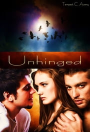 Unhinged ebook by Tempest C. Avery