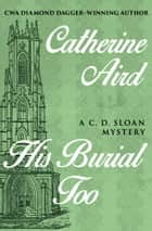 His Burial Too eBook par Catherine Aird