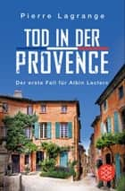Tod in der Provence ebook by Pierre Lagrange