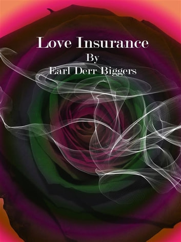 Love Insurance Ebook By Earl Derr Biggers 9788827530498 Rakuten Kobo