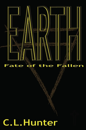 Earth: Fate of the Fallen ebook by C.L. Hunter