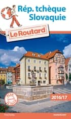 Guide du Routard Rép. tchèque, Slovaquie 2016/17 ebook by Collectif