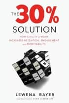The 30% Solution ebook by Lewena Bayer