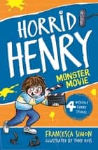 Monster Movie - Book 21 ebook by Francesca Simon, Tony Ross