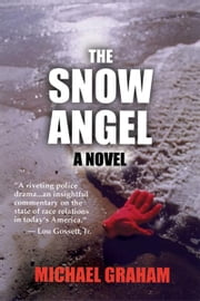 The Snow Angel: A Novel ebook by Michael Graham