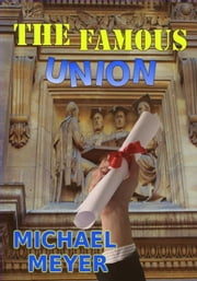 The Famous Union ebook by Michael Meyer