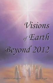Visions of Earth Beyond 2012 ebook by Ruth Magan