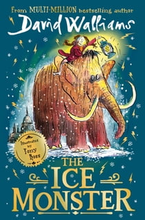 The Ice Monster ebook by David Walliams, Tony Ross