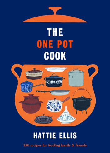 The One Pot Cook (Fixed Format) ebook by Hattie Ellis