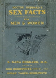 Doctor Hubbard's Sex Facts for Men and Women ebook by Bob Berkowitz,Susan Yager-Berkowitz
