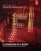 Adobe Flash Professional CC Classroom in a Book ebook by Adobe Creative Team