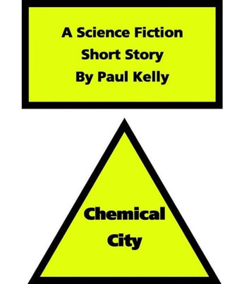 Chemical City ebook by Paul Kelly