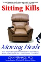Sitting Kills, Moving Heals ebook by Joan Vernikos