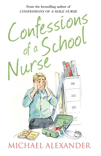 Confessions of a School Nurse (The Confessions Series) ebook by Michael Alexander