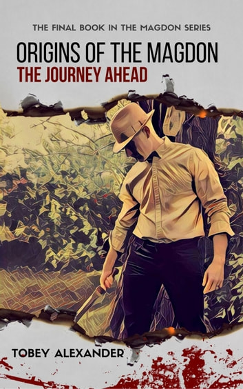 Origins Of The Magdon: The Journey Ahead - The Magdon Series ebook by Tobey Alexander