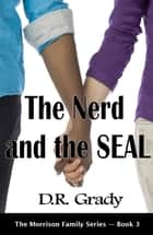 The Nerd and the SEAL ebook by D.R. Grady