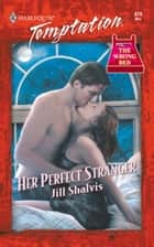 Her Perfect Stranger (Mills & Boon Temptation) 電子書籍 by Jill Shalvis
