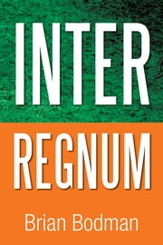 Interregnum ebook by Brian Bodman