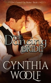 The Dancing Bride ebook by Cynthia Woolf